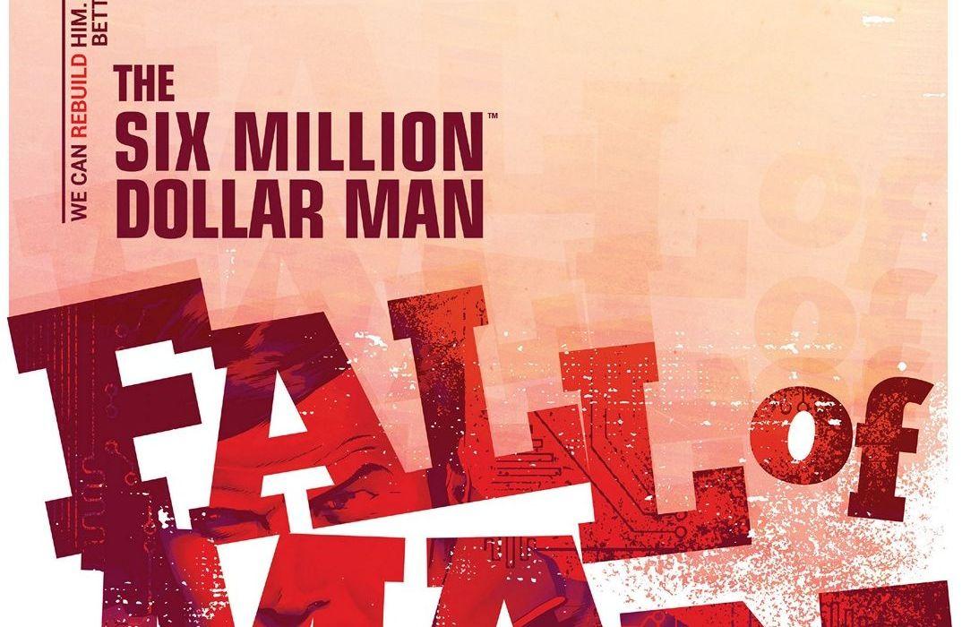 The Six Million Dollar Man: Fall of Man Featured