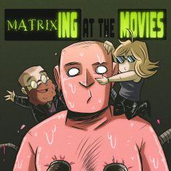Marveling at the Movies Season 3 Matrixing at the Movies
