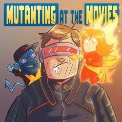 Marveling at the Movies Season 4 Mutanting at the Movies
