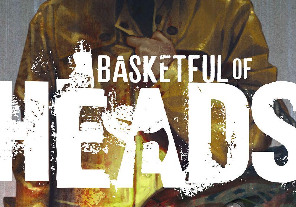 basketful_of_heads_feat