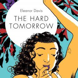 The Hard Tomorrow Eleanor Davis square