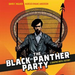 The Black Panther Party A Graphic History featured