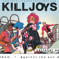 The True Lives Of The Fabulous Killjoys National Anthem issue 1 featured